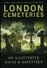 London Cemeteries: an illustrated guide and gazeteer by Hugh Meller and Brian Parsons