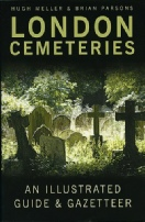 London Cemeteries: an illustrated guide and gazeteer by Hugh Mellor and Brian Parsons